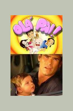 你是我爸爸 Olá Pai (2003)