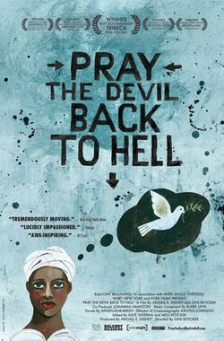 祈祷恶魔回归地狱 Pray the Devil Back to Hell (2008)