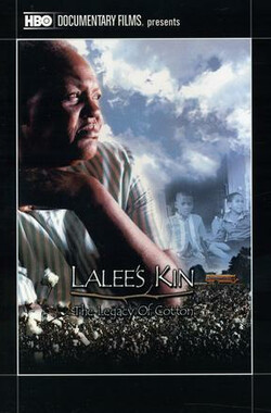 棉花传统 LaLee's Kin: The Legacy of Cotton (2002)