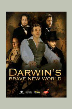 达尔文的世界 Darwin's Brave New World (2009)