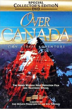 鸟瞰加拿大 Over Canada: An Aerial Adventure (1999)