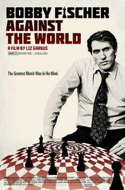 鲍比·费舍对抗全世界 Bobby Fischer Against the World (2011)