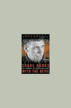与恶魔握手 Shake Hands with the Devil: The Journey of Roméo Dallaire(与魔鬼握手) (2004)