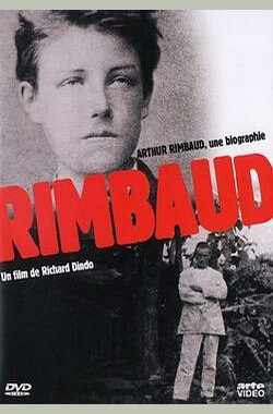 兰波传 Arthur Rimbaud - Une biographie (1991)