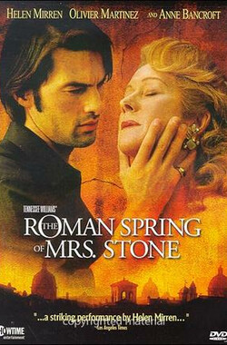 斯通夫人的罗马春天 The Roman Spring of Mrs. Stone (2003)