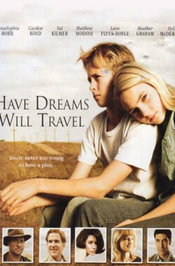 有梦就去闯 Have Dreams, Will Travel (2007)