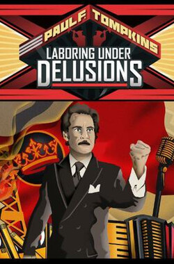 Paul F. Tompkins: Laboring Under Delusions (2012)