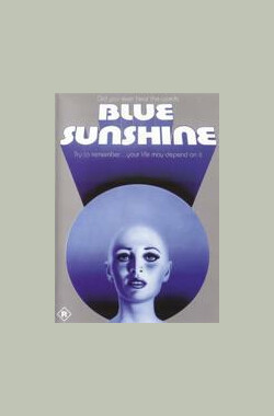 蓝色阳光 Blue Sunshine (1978)