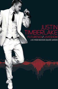 Justin Timberlake: FutureSex/LoveShow - Live from Madison Square Garden (2007)
