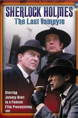 "最后的吸血鬼 ""The Case-Book of Sherlock Holmes"" The Last Vampyre (1993)"