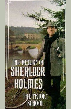 "修道院公学 ""The Return of Sherlock Holmes"" The Priory School (1988)"