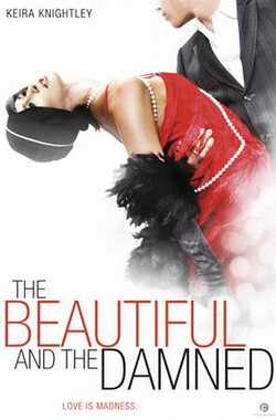 美丽与诅咒 The Beautiful and the Damned (2010)