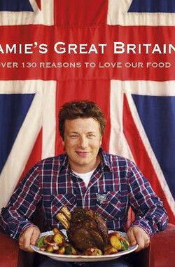Jamie's Great Britain 第一季 Over 130 Reasons To Love Our Food Season 1 (2011)