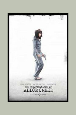 爱丽丝的失踪 The Disappearance of Alice Creed (2009)