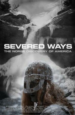 挪威人北美大冒险 Severed Ways: The Norse Discovery of America (2009)