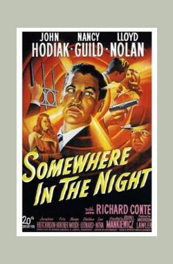 惊魂骇魄 Somewhere in the Night (1946)