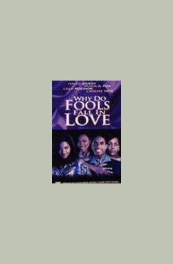 何苦坠入爱河 Why Do Fools Fall In Love (1998)