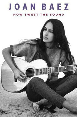 Joan Baez: How Sweet the Sound (2009)