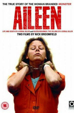 一个连环杀手的生与死 Aileen: Life and Death of a Serial Killer (2003)