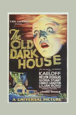 古屋失魂 The Old Dark House (1932)