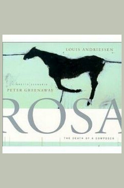 作曲家之死 The Death of a Composer: Rosa, a Horse Drama (1999)