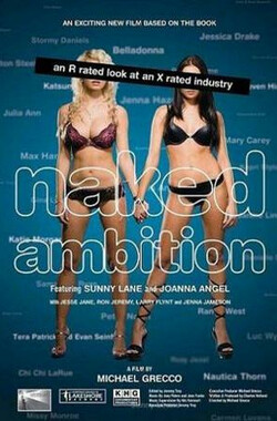 赤裸的野心:色情业一览 Naked Ambition: An R Rated Look at an X Rated Industry (2009)