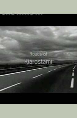 阿巴斯·基亚罗斯塔米的道路 Roads of Kiarostami (2006)