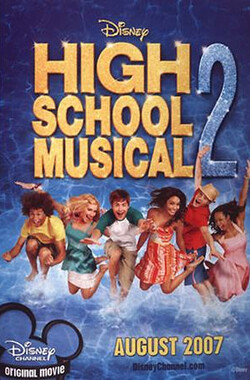 歌舞青春2 High School Musical 2 (2007)