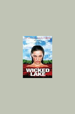 恶人湖 wicked lake (2008)