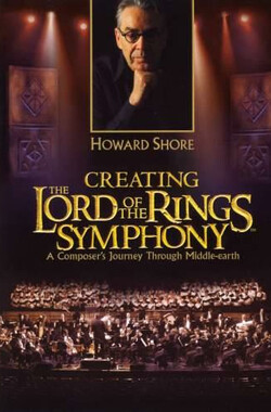 魔戒交响诗:一个作曲家在中土世界的音乐旅程 Creating the Lord of the Rings Symphony: A Composer's Journey Through Middle-Earth (2004)