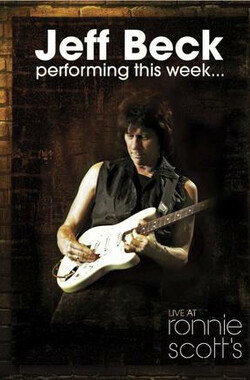 Jeff Beck Performing This Week... Live at Ronnie Scotts (2009)
