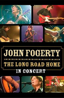 John Fogerty:The Long Road Home In Concert (2006)