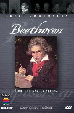 BBC伟大的作曲家第二集:贝多芬 Great Composers: Ludwig van Beethoven (1997)