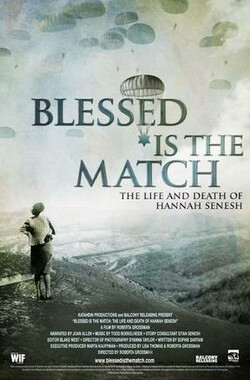 汉纳赫·西纳什生死传 Blessed Is the Match: The Life and Death of Hannah Senesh (2009)