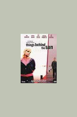 不见光的秘密 THINGS BEHIND THE SUN (2006)