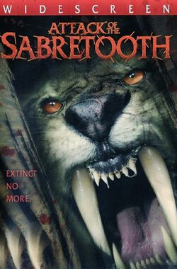 远古凶兽 Attack of the Sabretooth (2005)