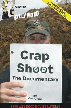 Crap Shoot: The Documentary (2007)
