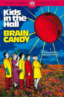 致命糖衣锭 Kids in the Hall: Brain Candy (1996)