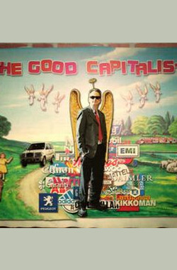 好资本家 The Good Capitalists (2009)