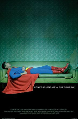 超级英雄综合症 Confessions of a Superhero (2007)