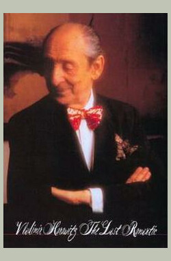 Vladimir Horowitz: The Last Romantic (1985)