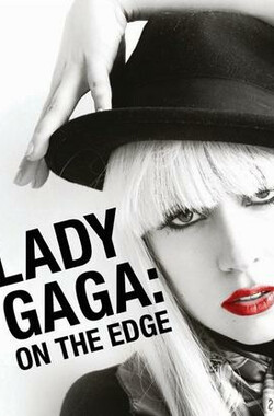 Lady Gaga:人在边缘 Lady Gaga: On The Edge