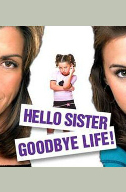 Hello Sister, Goodbye Life (2006)