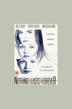 无情却有情 Nothing Lasts Forever (1995)