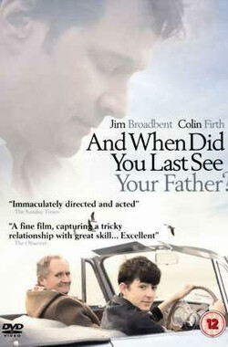 崎路父子情 And When Did You Last See Your Father? (2007)
