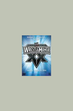 摔角狂热 WWE Wrestlemania XX (2004)