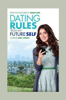 来自未来的短信 第一季 Dating Rules from My Future Self Season 1 (2012)
