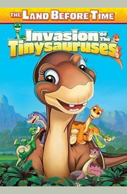 小脚板走天涯11: 为食小恐龙 The Land Before Time 11: Invasion Of The Tinysauruses (2007)