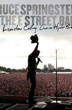 Bruce Springsteen and the E Street Band: London Calling - Live in Hyde Park (2010)