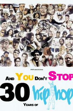 And You Don't Stop: 30 Years of Hip-Hop (2004)